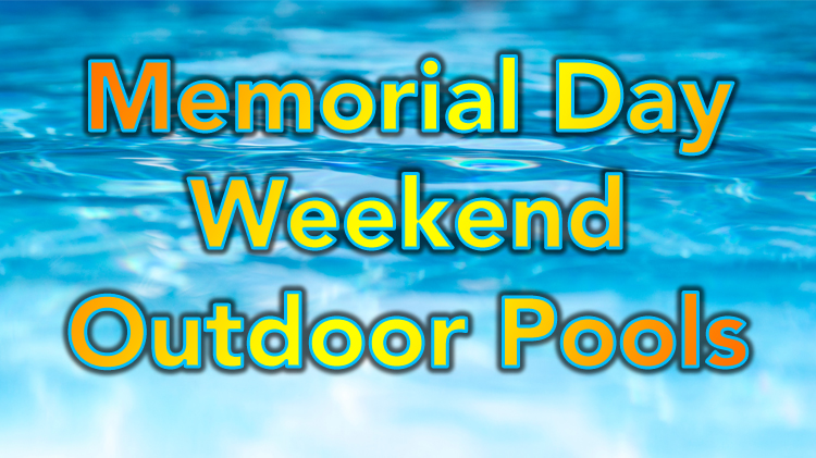 Memorial Day Weekend Outdoor Pool Schedule