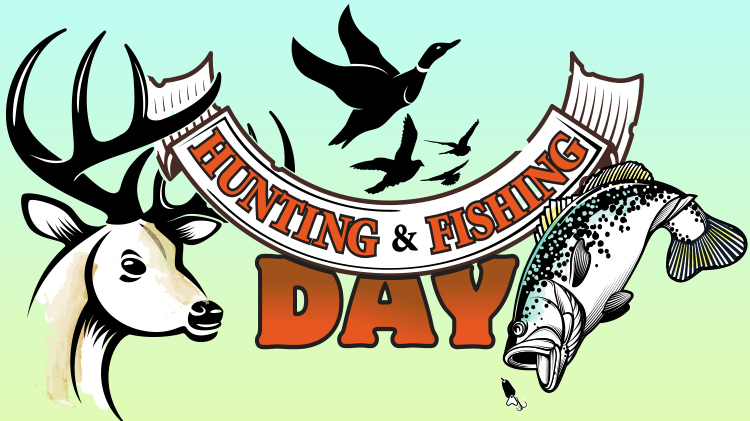 Hunting and Fishing Day