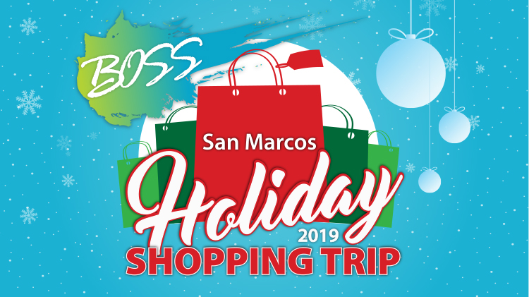 BOSS: San Marcos Holiday Shopping Trip